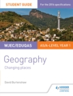 Image for WJEC/Eduqas AS/A-level geography.: (Changing places) : Student guide 1,