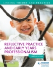 Image for Reflective practice and early years professionalism