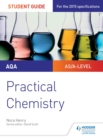 Image for AQA A-level chemistry student guide.: (Practical chemistry)