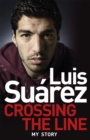 Image for Crossing the line  : my story