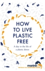 Image for How to live plastic free  : a day in the life of a plastic detox