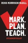 Image for Mark, plan, teach  : save time, reduce workload, impact learning