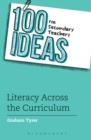 Image for 100 ideas for secondary teachers: literacy across the curriculum