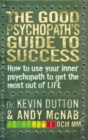 Image for The good psychopath's guide to success