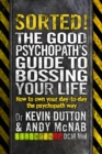 Image for Sorted!: how to get what you want out of life : the good psychopath 2