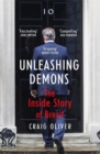Image for Unleashing demons  : the inside story of Brexit