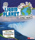 Image for Liquid planet: exploring water on Earth with science projects