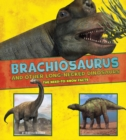 Image for Brachiosaurus and other big long-necked dinosaurs  : the need-to-know facts