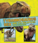 Image for Tyrannosaurus rex and its relatives  : the need-to-know facts
