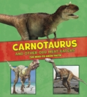 Image for Carnotaurus and other odd meat-eaters  : the need-to-know facts