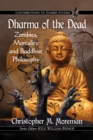 Image for Dharma of the Dead: Zombies, Mortality and Buddhist Philosophy