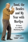 Image for Bond, the Beatles and my moment with Marilyn: 50 years as a publicist to the stars