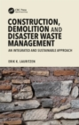 Image for Construction and demolition waste management: an integrated and sustainable approach