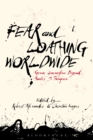 Image for Fear and loathing worldwide: gonzo journalism beyond Hunter S. Thompson