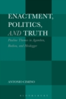 Image for Enactment, politics, and truth: Pauline Themes in Agamben, Badiou, and Heidegger