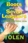 Image for Boots and the seven leaguers: a rock-and-troll novel