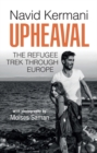 Image for Upheaval  : the refugee trek through Europe