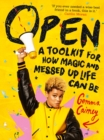 Image for Open  : a toolkit for how magic and messed up life can be
