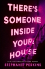 Image for There's someone inside your house  : a novel