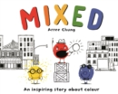 Image for Mixed  : an inspiring story about colour