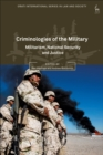 Image for Criminologies of the military: militarism, national security and justice
