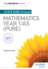 Image for My Revision Notes: OCR B (MEI) A Level Mathematics Year 1/AS (Pure)