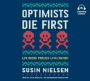 Image for Optimists Die First