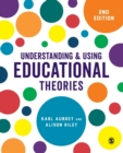 Image for Understanding and using educational theories