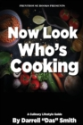 Image for Now Look Who's Cooking : A Culinary Lifestyle Guide