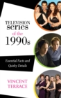 Image for Television Series of the 1990s: Essential Facts and Quirky Details