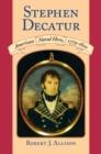 Image for Stephen Decatur : American Naval Hero, 1779-1820