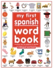 Image for My First Spanish Word Book / Mi Primer Libro De Palabras EnEspanol : A Bilingual Word Book