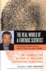 Image for The real world of a forensic scientist  : renowned experts reveal what it takes to solve crimes