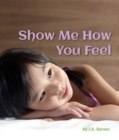 Image for Show me how you feel