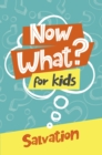 Image for Now What? For Kids Salvation.