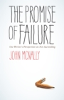 Image for The promise of failure: one writer's perspective on not succeeding