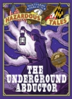 Image for Nathan Hale's Hazardous Tales: The Underground Abductor (An Abolitionist Tale about Harriet Tubman)