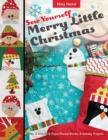 Image for Sew yourself a merry little Christmas: mix & match 16 paper-pieced blocks, 8 holiday projects