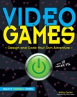 Image for Video games: design and code your own adventure