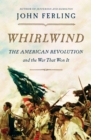 Image for Whirlwind  : the American revolution and the war that won it