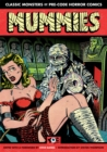 Image for Mummies!  : classic monsters of pre-code horror comics