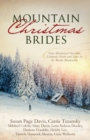 Image for Mountain Christmas brides: nine historical novellas celebrate faith and love in the Rocky Mountains.