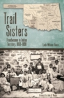 Image for Trail Sisters : Freedwomen in Indian Territory, 1850-1890