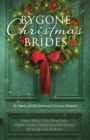 Image for Bygone Christmas Brides: Six Stories of Old-Fashioned Christmas Romance