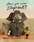 Image for Have You Seen Elephant