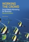 Image for Working the crowd  : social media marketing for business