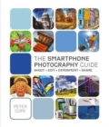 Image for The smartphone photography guide  : shoot, edit, experiment, share