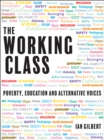 Image for The working class  : poverty, education and alternative voices