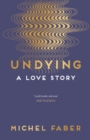 Image for Undying  : a love story