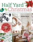 Image for Half yard Christmas  : easy sewing projects using left-over pieces of fabric